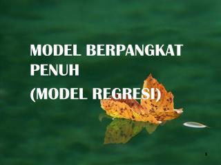 MODEL BERPANGKAT PENUH  (MODEL REGRESI)