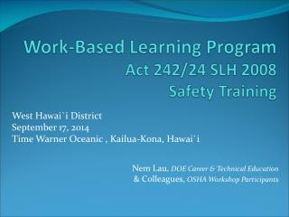 Work-Based Learning Program  Act 242/24 SLH 2008 Safety Training