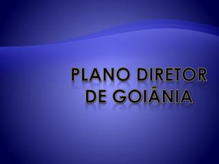 Plano Diretor de Goi�nia