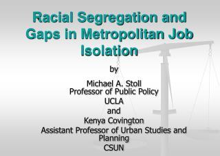 Racial Segregation and Gaps in Metropolitan Job Isolation