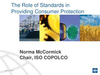 The Role of Standards in  Providing Consumer Protection