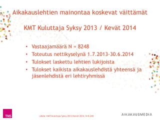 Aikakauslehtien mainontaa koskevat  väittämät KMT Kuluttaja Syksy 2013 / Kevät 2014