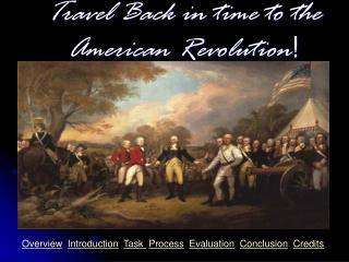Travel Back in time to the American Revolution !