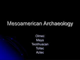 Mesoamerican Archaeology