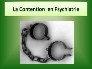 La Contention  en Psychiatrie