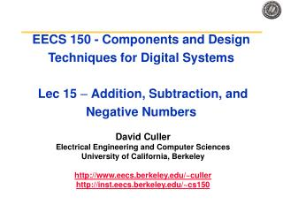 EECS 150 - Components and Design Techniques for Digital Systems   Lec 15   Addition, Subtraction, and Negative Numbers