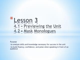 Lesson 3 4.1 – Previewing the Unit 4.2 – Mask Monologues