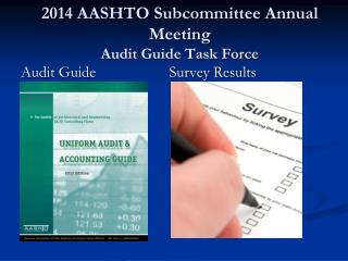 2014 AASHTO Subcommittee Annual Meeting Audit Guide Task Force