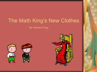 The Math King's New Clothes