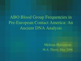 ABO Blood Group Frequencies in Pre-European Contact America: An Ancient DNA Analysis