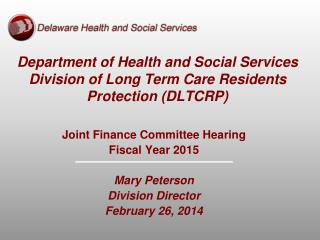 Department of Health and Social Services Division of Long Term Care Residents Protection (DLTCRP)