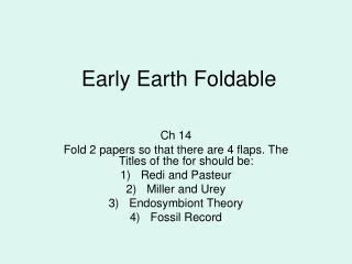 Early Earth Foldable