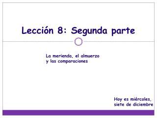 Lección  8:  Segunda  parte