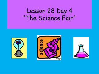"""Lesson 28 Day 4 """"The Science Fair"""""""