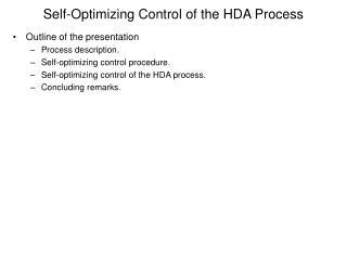 Self-Optimizing Control of the HDA Process