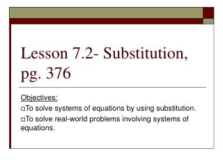 Lesson 7.2- Substitution, pg. 376