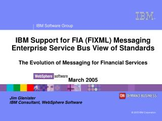 Jim Glenister IBM Consultant, WebSphere Software