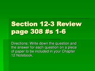 Section 12-3 Review page 308 #s 1-6