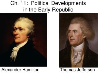 Ch. 11:  Political Developments in the Early Republic