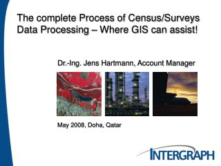 The complete Process  of Census/Surveys Data Processing – Where GIS can assist!