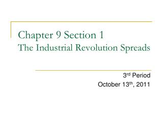Chapter 9 Section 1 The Industrial Revolution Spreads