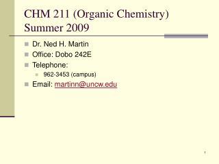 CHM 211 (Organic Chemistry) Summer 2009