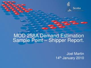 MOD 258A Demand Estimation Sample Point – Shipper Report.