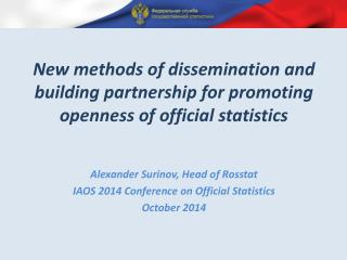 Alexander Surinov, Head of Rosstat  IAOS 2014 Conference on Official Statistics  October 2014