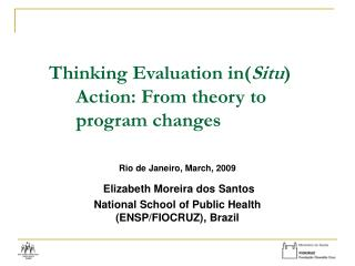 Thinking Evaluation in( Situ ) Action: From theory to program changes