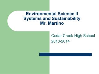 Environmental Science II Systems and Sustainability Mr. Martino