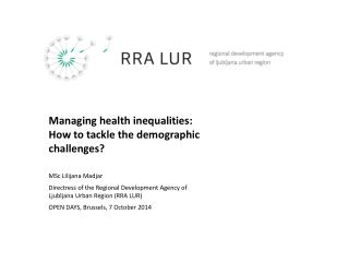 Managing  h ealth  i nequalities : How to  t ackle  the demographic challenges ?