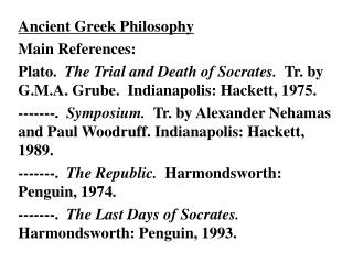 Ancient Greek Philosophy Main References: