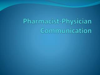 Pharmacist-Physician Communication