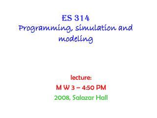 Es 314 Programming, simulation and modeling