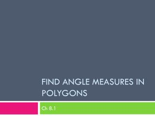 Find Angle Measure s in Polygons