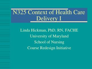 N325 Context of Health Care Delivery I