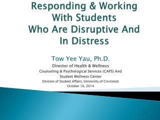 Responding & Working  With Students  Who Are Disruptive And  In Distress
