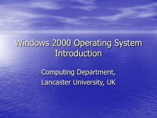 Windows 2000 Operating System  Introduction