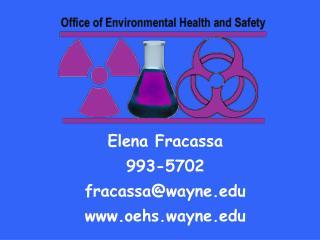 Elena Fracassa 993-5702 fracassa@wayne oehs.wayne
