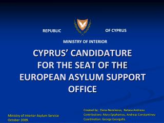CYPRUS' CANDIDATURE FOR THE SEAT OF THE EUROPEAN ASYLUM SUPPORT OFFICE