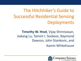 The Hitchhiker's Guide to Successful Residential Sensing Deployments