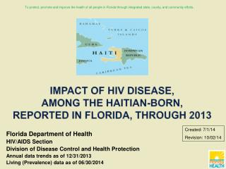 Impact of HIV Disease, Among the Haitian-Born, Reported in Florida, through  2013