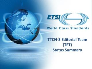 TTCN-3 Editorial Team (TET) Status Summary