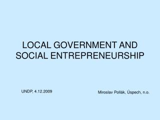 LOCAL GOVERNMENT AND SOCIAL ENTREPRENEURSHIP