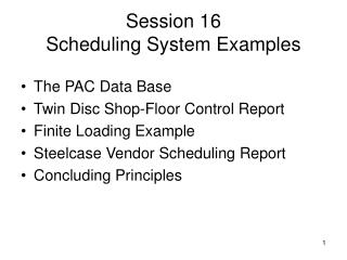 Session 16 Scheduling System Examples