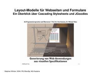 Layout-Modelle für Webseiten und Formulare Ein Überblick über Cascading Stylesheets und JGoodies