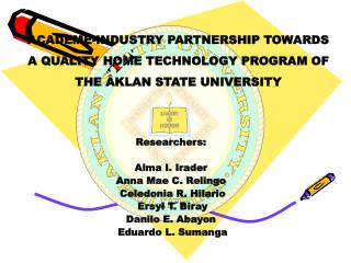 ACADEME-INDUSTRY PARTNERSHIP TOWARDS A QUALITY HOME TECHNOLOGY PROGRAM OF THE AKLAN STATE UNIVERSITY