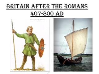 Britain After The Romans 407-800 AD