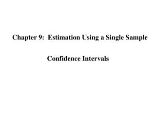 Chapter 9:  Estimation Using a Single Sample