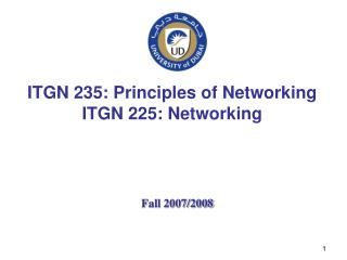 ITGN 235: Principles of Networking ITGN 225: Networking